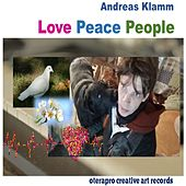 Love Peace People by Andreas Klamm