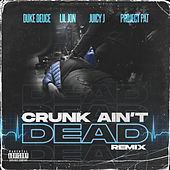 Crunk Ain't Dead (Remix) (feat. Lil Jon, Juicy J, Project Pat) de Duke Deuce