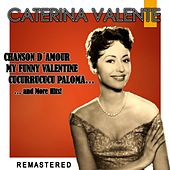 Chanson d'amour, My Funny Valentine, Cucurrucucu Paloma... and more Hits! (Remastered) von Caterina Valente