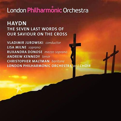 Haydn: The Seven Last Words of Our Saviour On the Cross by Various Artists