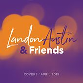 Landon Austin and Friends: Covers (April 2019) de Landon Austin