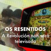 A revolución non será Televisada de Os Resentidos