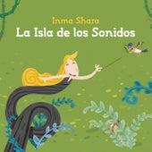 La Isla De Los Sonidos de Inma Shara