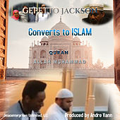 Gepetto Jackson Converts to Islam by Gepetto Jackson