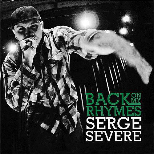 Back On My Rhymes by Serge Severe