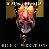 Higher Vibrations de Mark Telesca
