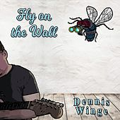 Fly on the Wall by Dennis Winge