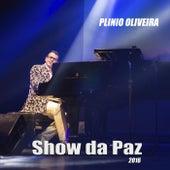 Show da Paz 2016 de Plinio Oliveira