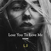 Lose You to Love Me de Nadine
