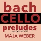 Bach: Cello Preludes von Maja Weber