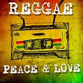 Reggae Peace & Love by Various Artists