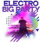 Electro Big Party (EDM & Electro House Music Best Selection) by Various Artists