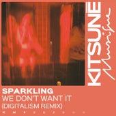 We Don't Want It (Digitalism Remix) von Sparkling