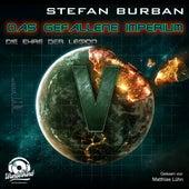 Die Ehre der Legion - Das gefallene Imperium, Band 5 (ungekürzt) von Stefan Burban