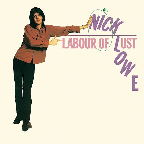 Labour of Lust by Nick Lowe
