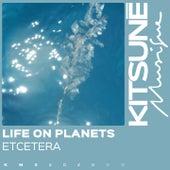 Etcetera von Life on Planets