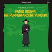Pater Brown: Die purpurfarbene Perücke von Pater Brown
