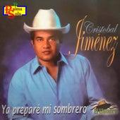 Ya Preparé Mi Sombrero de Cristobal Jimenez