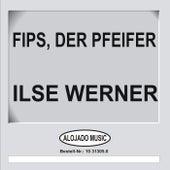 Fips, der Pfeifer by Ilse Werner