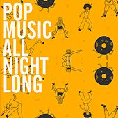 Pop Music All Night Long by Various Artists