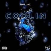 Coolin (Never Losing) by Dollaz (Hip-Hop)