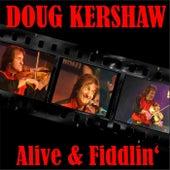 Alive & Fiddlin' von Doug Kershaw