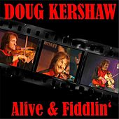 Alive & Fiddlin' by Doug Kershaw