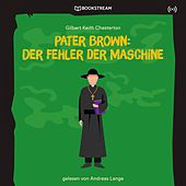 Pater Brown: Der Fehler der Maschine von Pater Brown