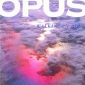 Walkin' On Air von Opus