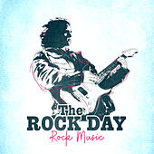 The Rock Day – Rock Music by Various Artists