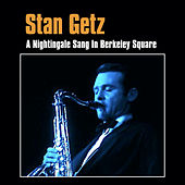 A Nightingale Sang in Berkeley Square de Stan Getz