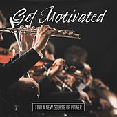 Get Motivated – Find a New Source of Power by Various Artists