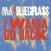I Wanna Go Back (feat. Phil Leadbetter & Steve Wariner) de All Stars Of Bluegrass