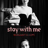 Stay With Me by Margaret Glaspy