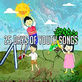 25 Days of Youth Songs by Canciones Infantiles