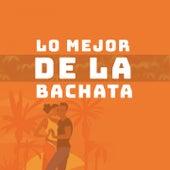 Lo Mejor de la Bachata by El Varon De La Bachata, Ramón Torres, Teodoro Reyes
