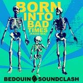 Born into Bad Times (Radio Mix) von Bedouin Soundclash
