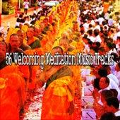 56 Welcoming Meditation Music Tracks di Yoga