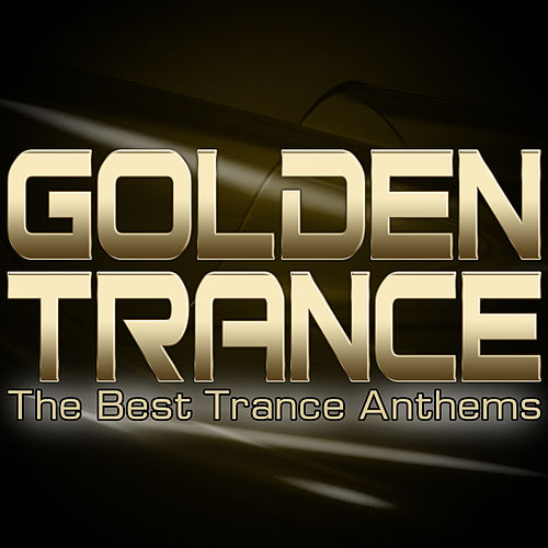 Golden Trance (The Best Trance Anthems) by Various Artists