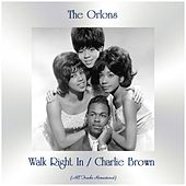 Walk Right In / Charlie Brown (All Tracks Remastered) de The Orlons