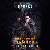 Resurrection of the Damned - War of the Damned - A Supernatural Action Adventure Opera, Book 1 (Unabridged) di Michael Todd