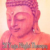 51 Yoga Night Therapy von Lullabies for Deep Meditation