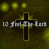 10 Feel the Lord by Christian Hymns