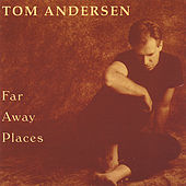Far Away Places by Tom Andersen