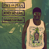 Pay the Man by Mikey General