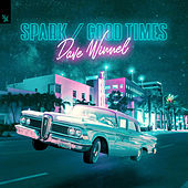 Spark / Good Times by Dave Winnel