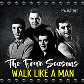Walk Like a Man (Remastered) de The Four Seasons
