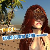 Tango Punta Cana for Dancers by Mrs X