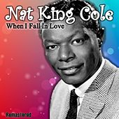 When I Fall in Love (Remastered) de Nat King Cole