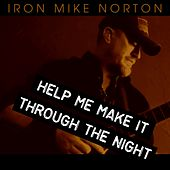 Help Me Make It Through The Night von Iron Mike Norton